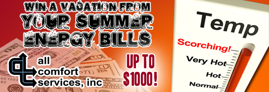 All Comfort Services $1000/Summer Heating Bills